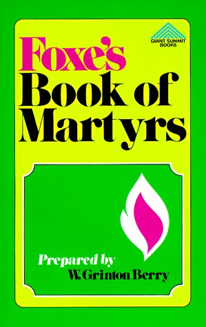 Foxe's Book of Martyrs (Giant Summit Bks), John Foxe