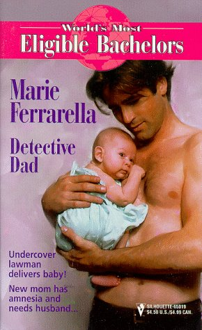 Detective Dad (World'S Most Eligible Bachelors) (Worlds Most Eligible Bachelors), Marie Ferrarella