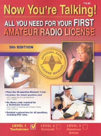 Now You're Talking! All You Need to Get Your First Amateur Radio License, Fifth Edition