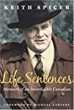 img - for Life Sentences: Memoirs of an Incorrigible Canadian book / textbook / text book
