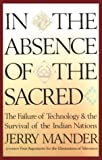 In the Absence of the Sacred (0844669512) by Mander, Jerry