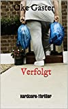 img - for Verfolgt: Hardcore-Thriller (German Edition) book / textbook / text book