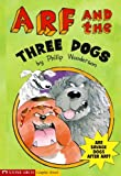 Arf and the Three Dogs (Arf Mysteries)