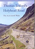 Barrie Trinder Thomas Telford's Holyhead Road: The A5 in North Wales (Research Report)