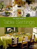 img - for The New Book of Table Settings: Creative Ideas for the Way We Gather Today book / textbook / text book