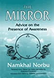 The Mirror: Advice on the Presence of Awareness (1886449104) by Namkhai Norbu