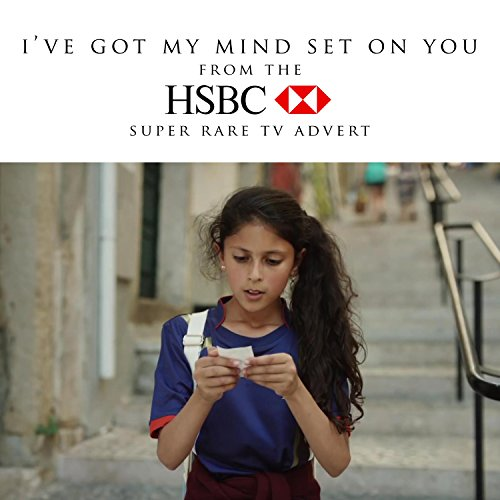 ive-got-my-mind-set-on-you-from-the-hsbc-super-rare-tv-advert