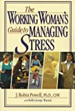 The Working Woman's Guide to Managing Stress (0139692134) by Powell, J. Robin