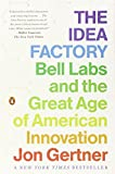 img - for The Idea Factory: Bell Labs and the Great Age of American Innovation book / textbook / text book