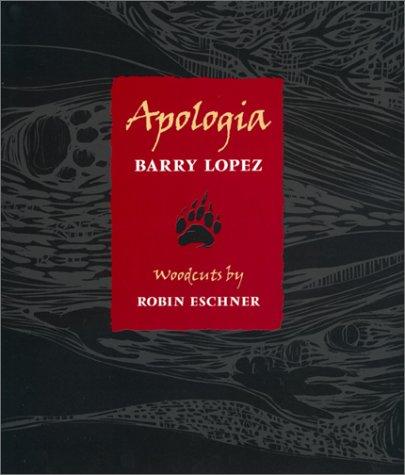 Apologia, Lopez, Barry; Eschner, Robin