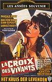 echange, troc La Croix des vivants [VHS]
