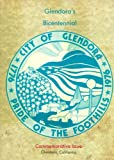 img - for Glendora's Bicentennial Commemorative Issue: City of Glendora, Pride of the Foothills, 1776-1976: Glendora, California, USA book / textbook / text book