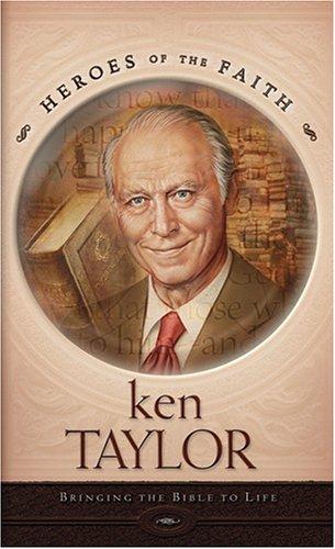 Ken Taylor : Bringing the Bible to Life, JIM KRAUS