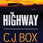 The Highway (       UNABRIDGED) by C.J. Box Narrated by Holter Graham