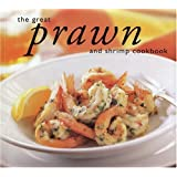 The Great Prawn and Shrimp Cookbook (Great Seafood Series)