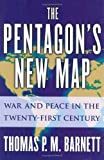 The Pentagon's New Map (0425202399) by Thomas P.M. Barnett
