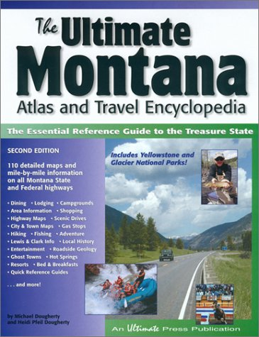 The Ultimate Montana Atlas and Travel Encyclopedia, 2nd Ed.