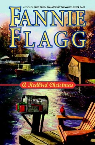 A Redbird Christmas  A Novel, Fannie Flagg