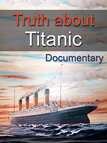 watch truth about titanic on amazon prime instant video