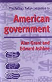 The Politics Today Companion To American Government (0719058929) by Grant, Alan