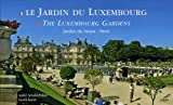 Le Jardin du Luxembourg : Jardin du Snat-Paris, dition bilingue franais-anglais
