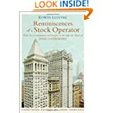 Reminiscences of a Stock Operator: With New Commentary and Insights on the Life and Times of Jesse Livermore (...