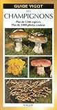 Guide Vigot des champignons : Plus de 1200 espèces, plus de 1000 photos couleurs