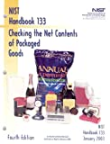 Checking the Net Contents of Packaged Goods: as Adopted by the 87th National Conference on Weights and Measures, 2002
