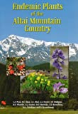 Endemic Plants of the Altai Mountain Country (1903657229) by Pyak, A. I.