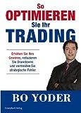 So optimieren Sie Ihr Trading: Erhöhen Sie Gewinne, reduzieren Sie Draw-Downs und vermeiden Sie strategische Fehler