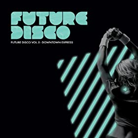 Future Disco Vol 5 - Downtown Express