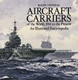 Aircraft Carriers of the World, 1914 to the Present