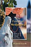 The Fruits of Medjugorje: Stories of...