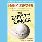 The Zippity Zinger: Hank Zipzer, The Mostly True Confessions of the World's Best Underachiever | Henry Winkler,Lin Oliver