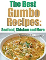 The Best Gumbo Recipes: Seafood, Chicken and More