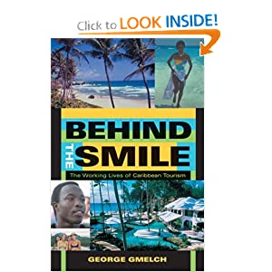 Behind the Smile: The Working Lives of Caribbean Tourism George Gmelch