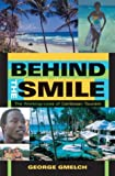img - for Behind the Smile: The Working Lives of Caribbean Tourism book / textbook / text book