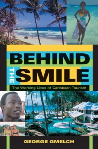 Behind the Smile: The Working Lives of Caribbean Tourism, Gmelch, George