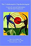 img - for The Collaborative Psychotherapist: Creating Reciprocal Relationships with Medical Professionals (Psychologists in Independent Practice Books) book / textbook / text book