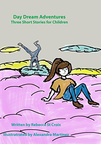 Day Dream Adventures: Three Short Stories for Children PDF