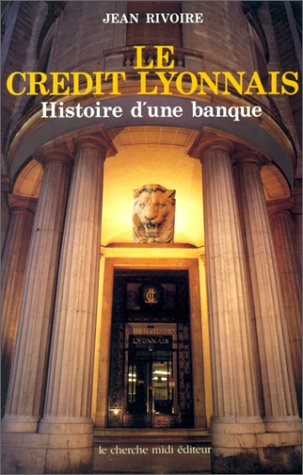 le-credit-lyonnais-histoire-dune-banque-collection-documents-french-edition