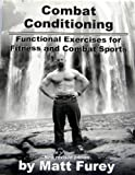 Combat Conditioning: Functional Exercises For Fitness And Combat Sports, Revised Edition