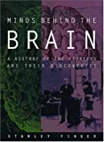 Minds behind the Brain: A History of the Pioneers and Their Discoveries