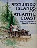 Secluded Islands of the Atlantic Coast (0517543656) by David Yeadon