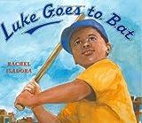 Luke Goes to Bat (039923604X) by Isadora, Rachel