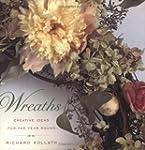 Wreaths: Creative Ideas for the Year...