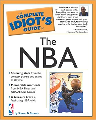The Complete Idiot's Guide to the NBA written by Steven D. Strauss