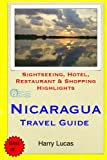 Nicaragua Travel Guide: Sightseeing, Hotel, Restaurant & Shopping Highlights