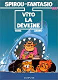 Spirou et Fantasio, tome 43 : Vito la dveine