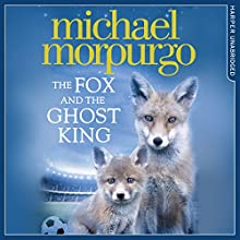 The Fox and the Ghost King Audiobook by Michael Morpurgo Narrated by Jot Davies